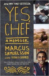"""Yes Chef"" - Marcus Samuelsson's 2013 memoirs."