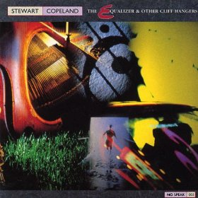 """The Equalizer and Other Cliffhangers"" album by Stewart Copeland."