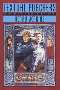 """Textual Poachers"" by Henry Jenkins"