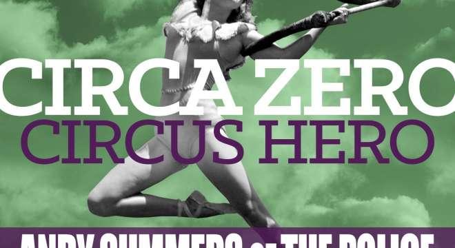 Circus Hero by Circa Zero.