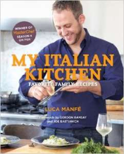 """My Italian Kitchen"" - the upcoming cookbook of Luca Manfe, winner of MasterChef US Season 4"
