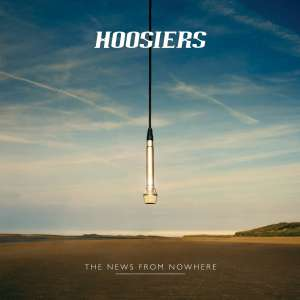 The Hoosiers - The News from Nowhere