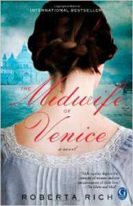 The Midwife of Venice by Roberta Rich.