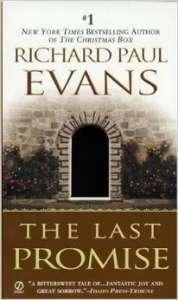 The Last Promise by Richard Paul Evans.