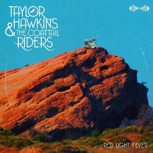 Red Light Fever by Taylor Hawkins and the Coattail Riders.