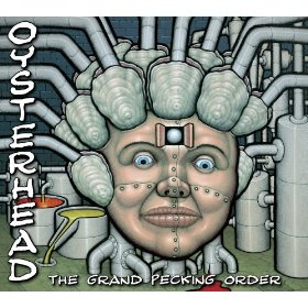 The Grand Pecking Order by Oysterhead.