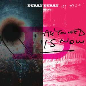 All You Need Is Now by Duran Duran.