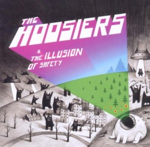 "The Hoosiers' 2010 album ""The Illusion of Safety""."
