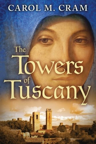 """The Towers of Tuscany"" by Carol M. Cram."