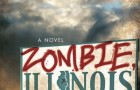 Zombie, Illinois by Scott Kenemore.