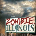 Zombie, Illinois: A Novel by Scott Kenemore