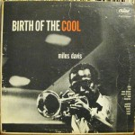 Miles Davis Birth of the Cool: Hauntingly Good Music From 1949/1950