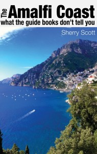 The Amalfi Coast: What the Guide Books Don't Tell You