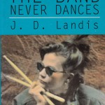 The Band Never Dances by J. D. Landis – Book Review