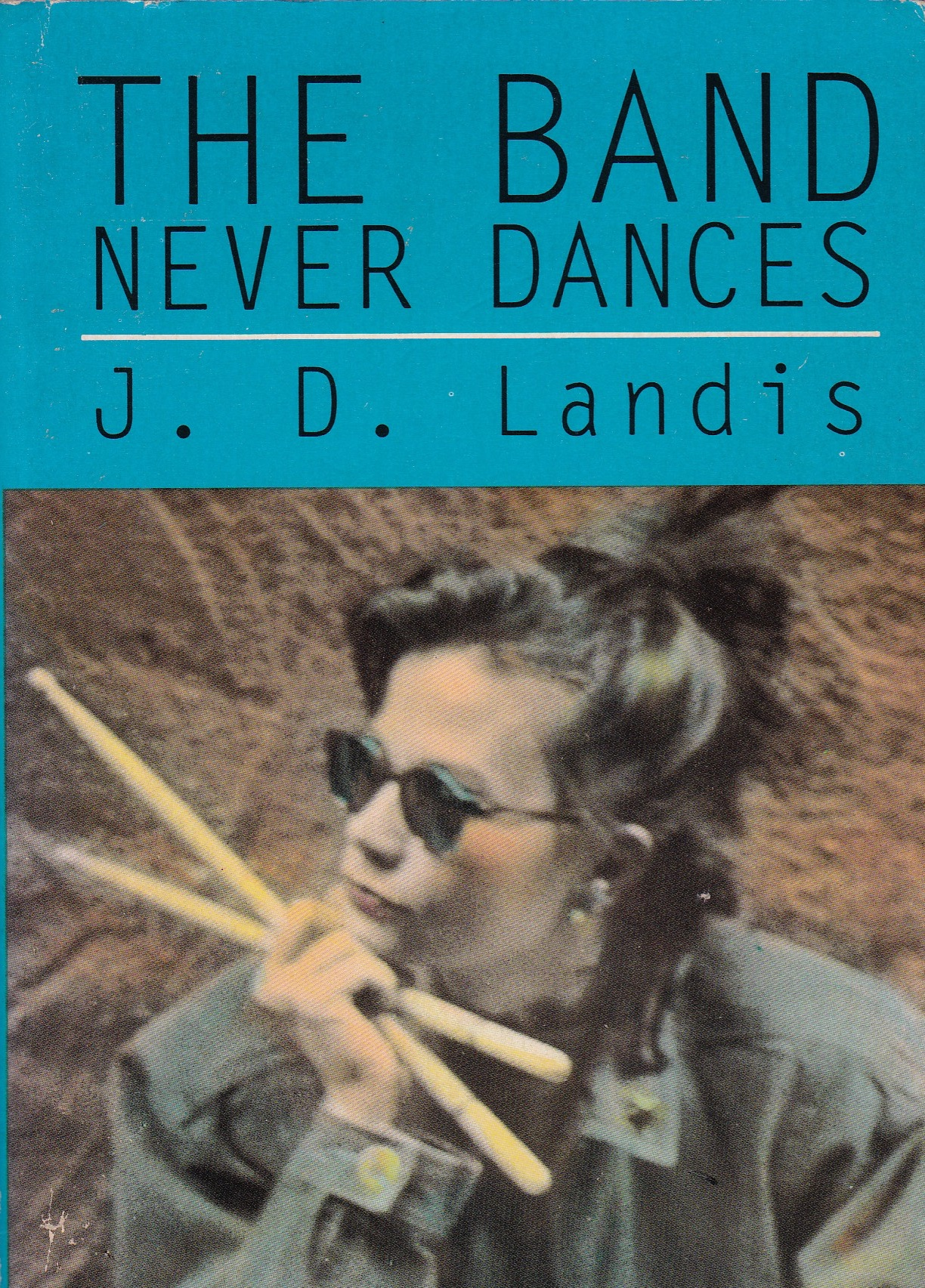The Band Never Dances By J D Landis Book Review
