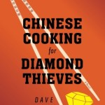 """""""Chinese Cooking for Diamond Thieves"""" is a Sparkling Debut Novel"""