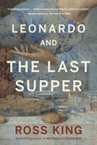 """Leonardo and the Last Supper"" by Ross King."