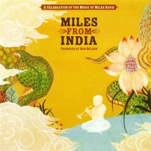 Miles from India Miles Davis tribute album Bob Belden