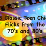 5 Teen Chick Flicks from the 70's and 80's