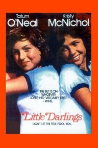 Little Darlings from 1980 starred two of the top teen queens at that time-Tatum O'Neal and Kristy McNichol.