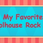 My Favorite Schoolhouse Rock Songs