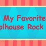My Favorite Schoolhouse Rock Songs