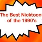The Best Nickelodeon Nicktoons